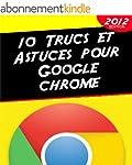 10 Trucs et Astuces pour Google Chrome