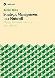 Expert Marketplace -  Tobias Renk - Strategic Management in a Nutshell: Things Business Leaders Must Know