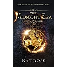 The Midnight Sea (The Fourth Element Book 1) (English Edition)