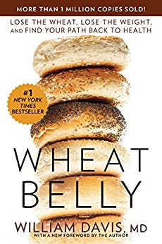 Wheat Belly: Lose the Wheat, Lose the Weight, and Find Your Path Back to Health par [Davis MD, William]