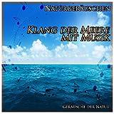 Naturgeräuschen: Klang der Meere mit Musik