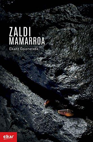 Zaldi mamarroa (Literatura Book 357) (Basque Edition) por Ekaitz Goienetxea Cereceda