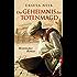 Das Geheimnis der Totenmagd: Historischer Roman (Die Hurenkönigin ermittelt 1)
