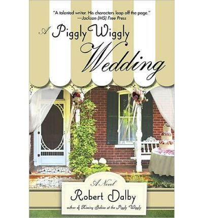 a-piggly-wiggly-wedding-a-piggly-wiggly-wedding-by-dalby-robertauthorpaperback-03-aug-2010