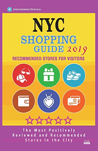 NYC Shopping Guide 2019: Best Rated Stores in NYC - Stores Recommended for Visitors, (NYC Shopping Guide 2019)