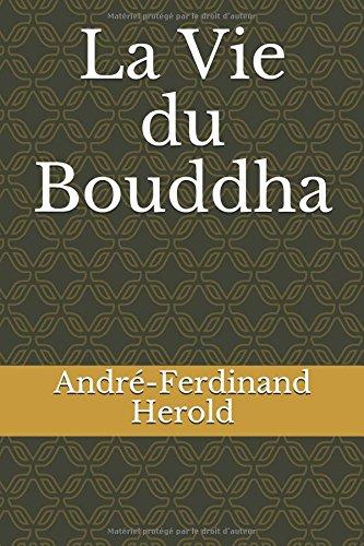 La Vie du Bouddha par André-Ferdinand Herold