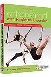 Livre : ENTRAÎNEMENT AVEC SANGLES DE SUSPENSION Gainage, Pilates et ajustement postural