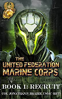 Recruit (The United Federation Marine Corps Book 1) by [Brazee, Jonathan P.]