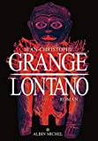 Lontano : roman / Jean-Christophe Grangé | Grangé, Jean-Christophe (1961-....). Auteur