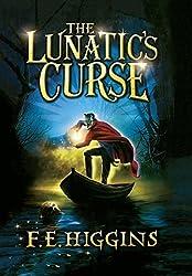 The Lunatic's Curse by F. E. Higgins (2011-08-02)