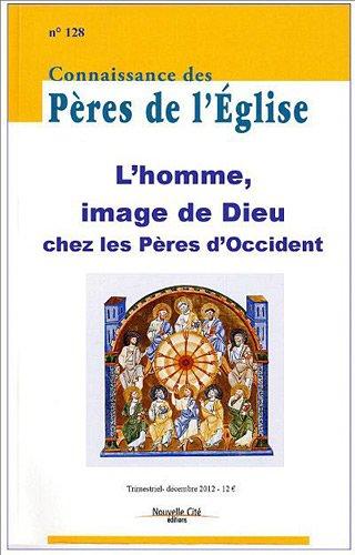 Connaissance des Pères de l'Eglise, N° 128, décembre 2012 :