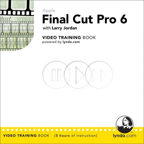 Apple Final Cut Pro 6: Video Training Book