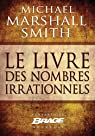 Le Livre des nombres irrationnels par Marshall Smith