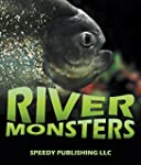 River Monsters: Picture and Fact Book...