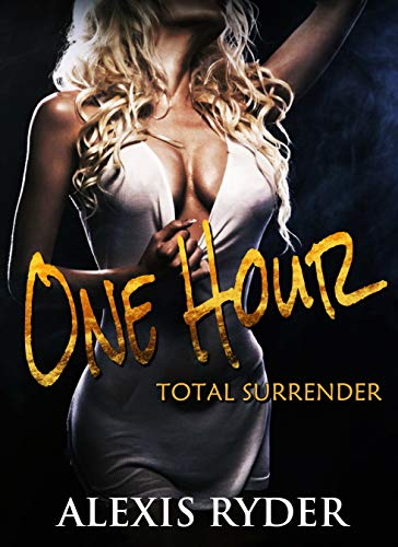 ONE HOUR: Total Surrender (English Edition)