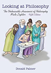 Looking At Philosophy: The Unbearable Heaviness of Philosophy Made Lighter by Donald Palmer (2009-08-01)