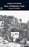 Ítaca, el Peloponeso, Troya: Investigaciones arqueológicas (Universitaria)