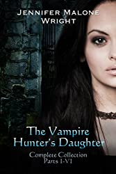 The Vampire Hunter's Daughter The Complete Collection (Parts 1-6) (English Edition)