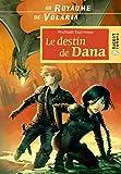 Au royaume de Volaria - Le destin de Dana: tome 2