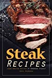 Steak Recipes: Learn Amazing Recipes of Homemade Steaks! (English Edition)