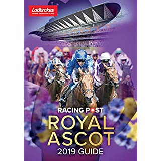 Racing Post Royal Ascot 2019 Guide