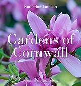 Gardens of Cornwall by Katherine Lambert (2012-03-01)
