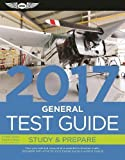 General Test Guide 2017: Pass your test and know what is essential to become a safe, competent AMT   from the most trusted source in aviation training (Fast-Track Test Guides)