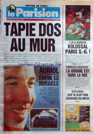 PARISIEN EDITION DE PARIS (LE) [No 15621] du 24/11/1994 - tapie dos au mur - le credit lyonnais auriol, enfin le miracle - l'espagnol carlos sainz et le rallye d'angleterre diplomes - coup de bluff pour decrocher un emploi - conflits sociaux - la grogne est dans la rue - foot - munich et psg par Collectif