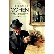Leonard Cohen: Ein außergewöhnliches Leben (German Edition)