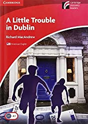 A Little Trouble in Dublin Level 1 Beginner/Elementary American English Edition (Cambridge Discovery Readers, Level 1) by Richard MacAndrew(2011-06-20)
