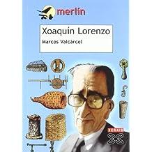 Xoaquín Lorenzo (Infantil E Xuvenil - Merlín - De 11 Anos En Diante)