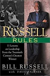 Russell Rules: 11 Lessons on Leadership from the Twentieth Century's Greatest Winner by Bill Russell (2001-05-01)