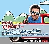 Roberto Capitoni ´Ich mach Dir Betonschuhe: Wie ich einmal fast Mafioso wurde, 4 Audio-CDs´