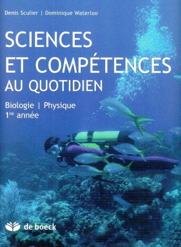 Sciences et Compétences au Quotidien 1re - Biologie/Physique