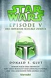 Star WarsTM - Episode V - Das Imperium schlägt zurück: Roman nach dem Drehbuch von Leigh Brackett und Lawrence Kasdan und der Geschichte von George Lucas
