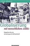 Globalisierung mit menschlichem Antlitz. Einführung in die Grundfragen globaler Grechtigkeit - Jörg Hübner