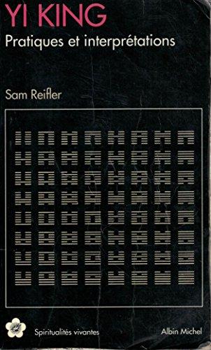 Yi King Pratiques et interprétations par Reifler Sam