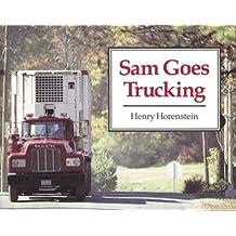 Sam Goes Trucking (Sandpiper) by Henry Horenstein (1990-10-30)