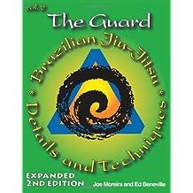 The Guard: 2 (Brazilian Jiu-Jitsu Details and Techniques)