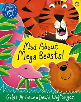 Mad About Mega Beasts! by [Andreae, Giles]