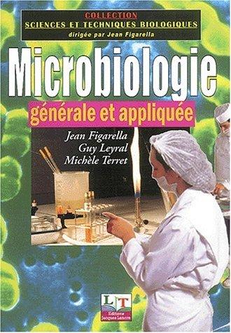 Microbiologie générale et appliquée, BEP carrières sanitaires et sociales, bioservices by Guy Leyral (2001-06-18) par Guy Leyral;Jean Figarella;Michèle Terret