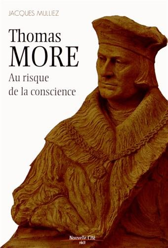 Thomas More (1478-1535) : Au risque de la conscience