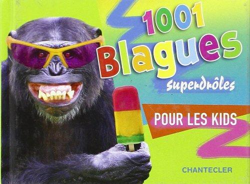 1001 blagues superdroles pour les kids