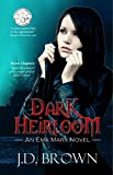 Dark Heirloom (An Ema Marx Novel Book 1) by J.D. Brown