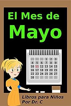 El Mes De Mayo: Libros Para Niños por Dr. C