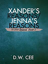 Xander's Reasons / Jenna's Reasons (10,000 Reasons Book 3) (English Edition)