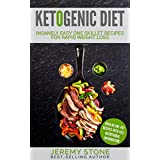 Ketogenic Diet: 60 Insanely Quick and Easy Recipes for Beginners (One Skillet Meals, Ketogenic Cookbook, Keto Diet For Beginners, Low Carb One Pot, Low Salt Cookbook) (English Edition)