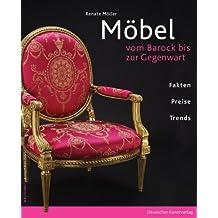 Möbel: Vom Barock bis zur Gegenwart. Fakten, Preise Trends