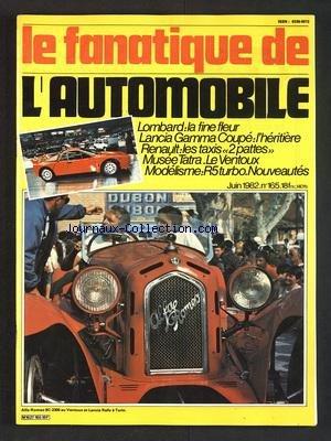FANATIQUE DE L'AUTOMOBILE (LE) [No 165] du 01/06/1982 - LOMBARD - LA FINE FLEUR - LANCIA GAMMA COUPE - L'HERITIERE - RENAULT - LES TAXIS 2 PATTES - MUSEE TATRA - LE VENTOUX - MODELISME - R5 TURBO - NOUVEAUTES par Collectif