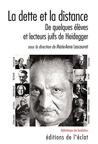 La dette et la distance: De quelques lves et lecteurs juifs de Heidegger